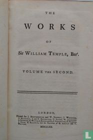 The Works of Sir William Temple, Bart. Volume the Second