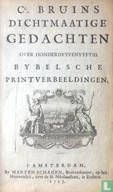 Dichtmaatige gedachten over honderdvyfenvyftig bybelsche printverbeeldingen