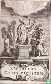 's Weerelds gods-diensten, of Vertoog van alle de religien en ketteryen in Asia, Africa, America en Europa, van 't begin des werelds, tot desen tegenwoordigen tijdt toe.