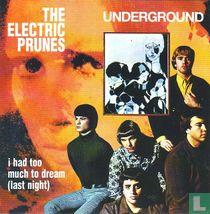 I Had Too Much to Dream & Underground