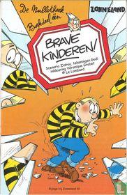 Brave kinderen!