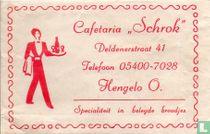 "Cafetaria ""Schrok"""
