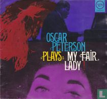 Oscar Peterson plays: My Fair Lady