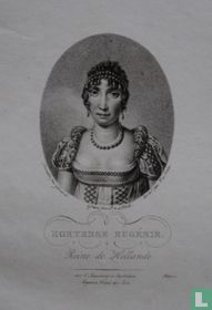 HORTENSE EUGÉNIE. Reine de Hollande.