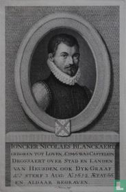 IONCKER NICOLAES BLANCKAERT, / GEBOREN TOT LOVEN, Ao 1546. WAS CASTELEIN / DROSSAERT OVER STAD EN LANDEN / VAN HEUSDEN, OOK DYK-GRAAF / &=A STERF 3 AUG: Ao 1612. AETAT: 66, / EN ALDAAR BEGRAVEN.
