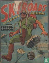 Skyroads with Clipper Williams of the Flying Legion