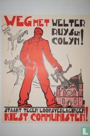 weg met Welter Ruys en Colyn