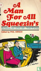 A Man For All Squeezin's