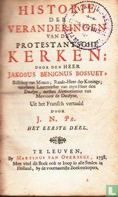 Historie der veranderingen van de protestantsche kerken