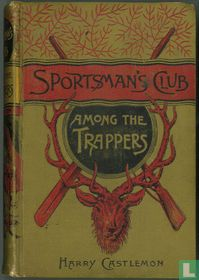 Sportsman's Club Among the Trappers