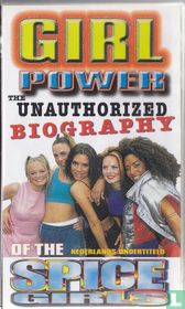 Girl Power - The Unauthorized Biography of the Spice Girls