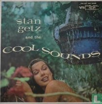 """Stan Getz and the """"Cool"""" Sounds"""