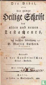 Die Bibel, oder, die ganze Heilige Schrift des Alten und Neuen Testaments, nach der deutschen Uebersetzung Martin Luthers