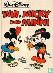 Wir, Micky und Minni