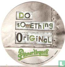 Do something original