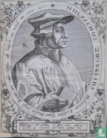 HULRICHUS ZWINGLIUS Helveticus Ecclesia Tigur. Pastor. Nasc. Zugij, an 1493. Caesus ab hostib. XI Octob. an. 1531