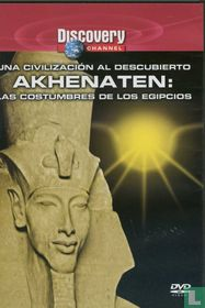 Akhenaton: Las Costumbres de los Egipcios