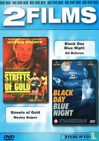 Streets of Gold + Black Day Blue Night