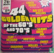 44 Golden Hits of the 60's and 70's