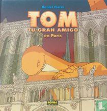 Tom, tu gran amigo en París