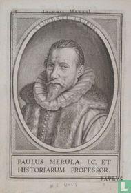 PAULUS MERULA I.C. ET HISTORIARUM PROFESSOR.