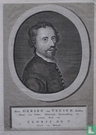 Heer GERARD van VELSEN, Ridder, Heere van Velsen, Noortwyk, Kronenborg. &ca. geheime Raad van FLORIS DE Ve Graaf van Holland.