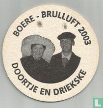 Boere Brulluft 2003 Doortje en Driekske