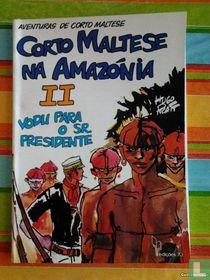 Vodu para o sr. Presidente - Corto Maltese na amazónia II