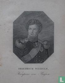 FRIEDRICH WILHELM, Kronprinz von Preussen.
