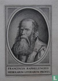 FRANCISCUS RAPHELENGIUS HEBRAERUM LITERARUM PROFES.