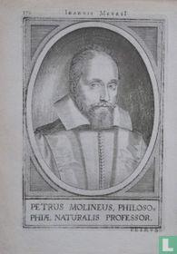 PETRUS MOLINEUS, PHILOSO=PHIAE NATURALIS PROFESSOR.