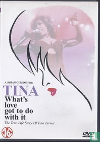 Tina: What 's Love Got to Do with It - The True Life Story of Tina Turner