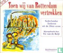 Toen wij van Rotterdam vertrokken - Nederlandse liederen uit de 20ste eeuw