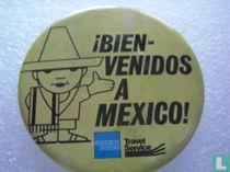 Bien Venidos a Mexico!