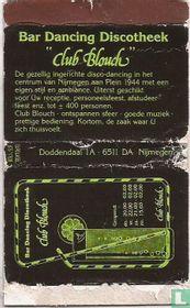 "Bar Dancing Discotheek ""Club Blouch"""