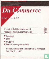 Du Commerce - Hèt Café