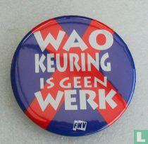 WAO keuring is geen Werk