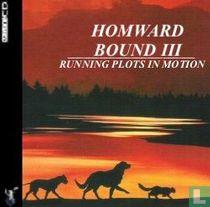 Homward Bound III:Running Plot in Motion