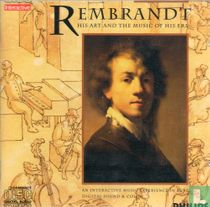 Rembrandt - His Art and the Music of his Era