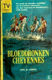 Bloeddronken Cheyennes