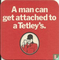 a man can get attached to a Tetley's