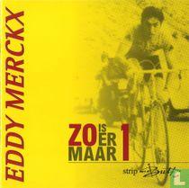 Eddy Merckx - Zo is er maar 1