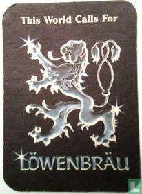 This World Calls For Löwenbräu