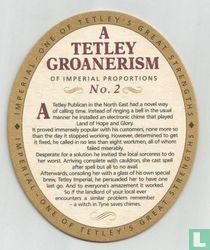 A Tetley Groanersim