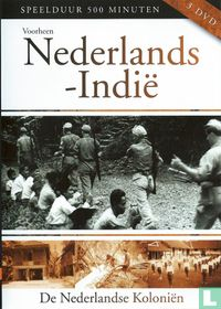 Voorheen Nederlands Indië : De Nederlandse Koloniën