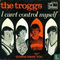 I Can't Control Myself