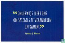 """""""Onderwijs leert ons om spiegels te veranderen in ramen."""" Sydney J. Harris"""