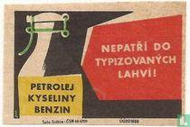 Petrolej kyseliny benzin nepatri do typizovanych lahvi!
