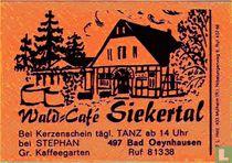 Wald=Café Siekertal - Stephan