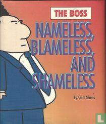 The Boss, Nameless, Blameless and Shameless